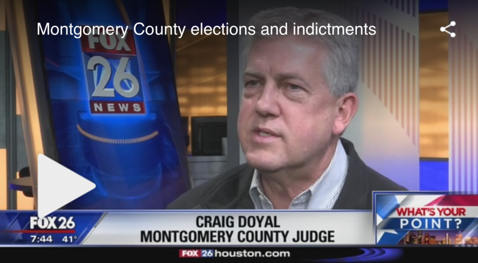 Montgomery County Judge Doyal lies on television about why he got indicted