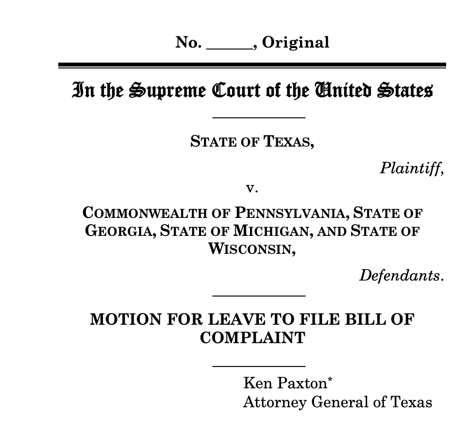 BREAKING NEWS! Texas Attorney General Paxton files suit against battleground states in United States Supreme Court for unconstitutional changes to 2020 election laws